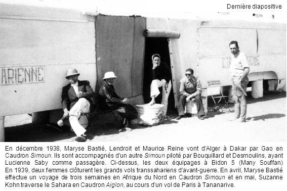 En décembre 1938, Maryse Bastié, Lendroit et Maurice Reine vont d Alger à Dakar par Gao en Caudron Simoun.