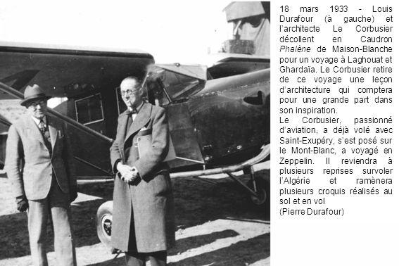 18 mars 1933 - Louis Durafour (à gauche) et larchitecte Le Corbusier décollent en Caudron Phalène de Maison-Blanche pour un voyage à Laghouat et Ghardaïa.