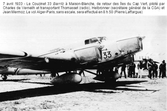 7 avril 1933 - Le Couzinet 33 Biarritz à Maison-Blanche, de retour des îles du Cap Vert, piloté par Charles de Verneilh et transportant Thomasset (radio), Helbronner (secrétaire général de la CGA) et Jean Mermoz.