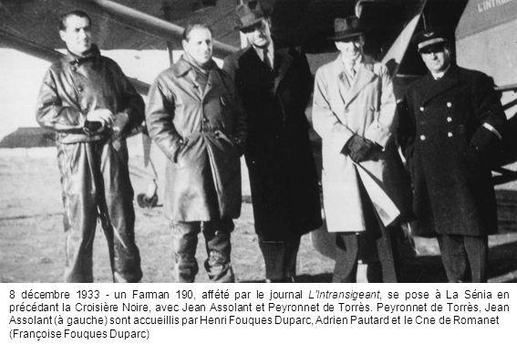 8 décembre 1933 - un Farman 190, affété par le journal L Intransigeant, se pose à La Sénia en précédant la Croisière Noire, avec Jean Assolant et Peyronnet de Torrès.