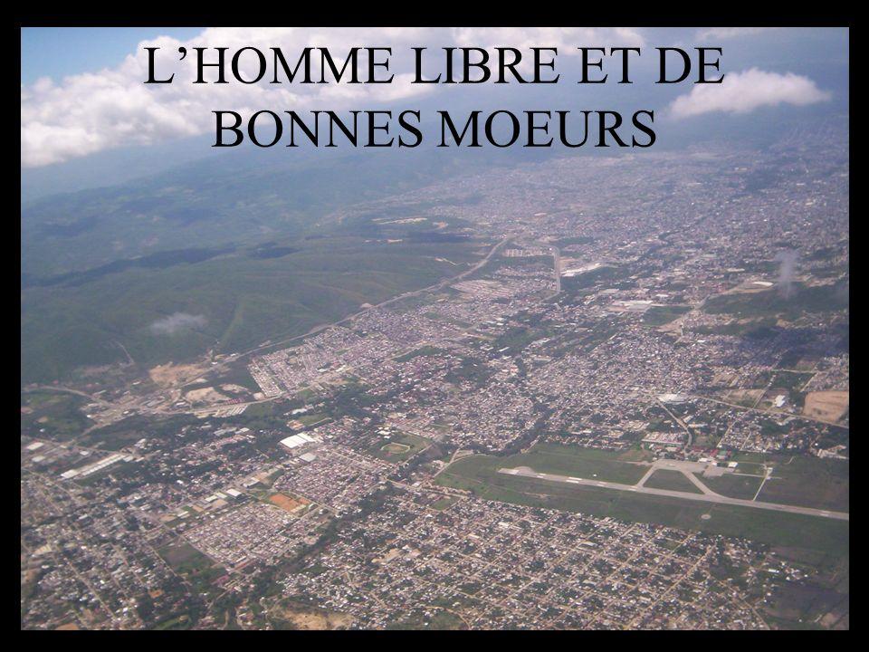 LHOMME LIBRE ET DE BONNES MOEURS