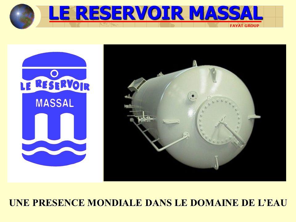 LE RESERVOIR MASSAL FAYAT GROUP UNE PRESENCE MONDIALE DANS LE DOMAINE DE LEAU