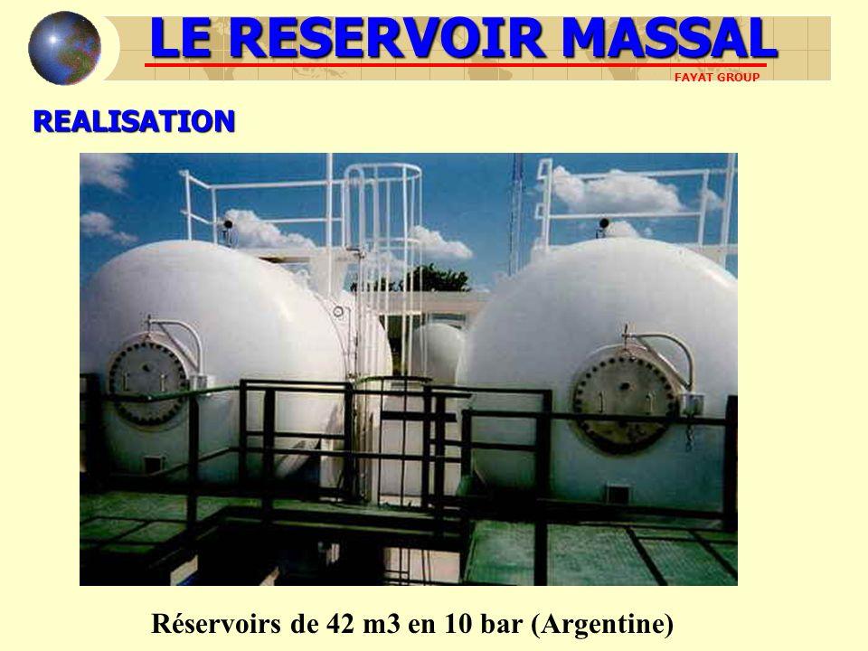 LE RESERVOIR MASSAL FAYAT GROUPREALISATION Réservoirs de 42 m3 en 10 bar (Argentine)