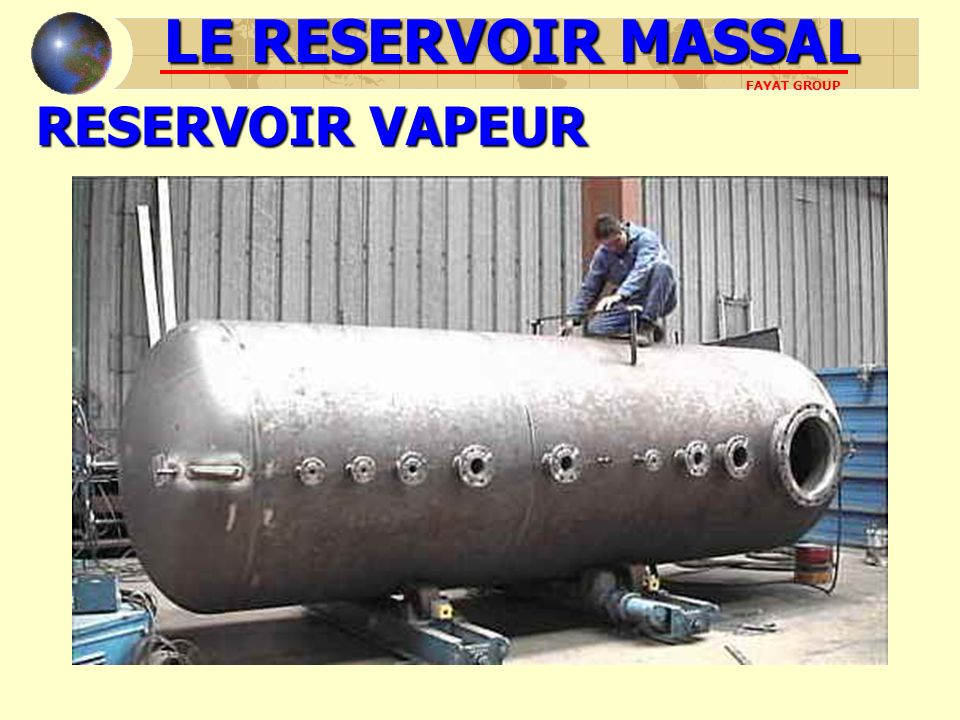 RESERVOIR VAPEUR LE RESERVOIR MASSAL FAYAT GROUP