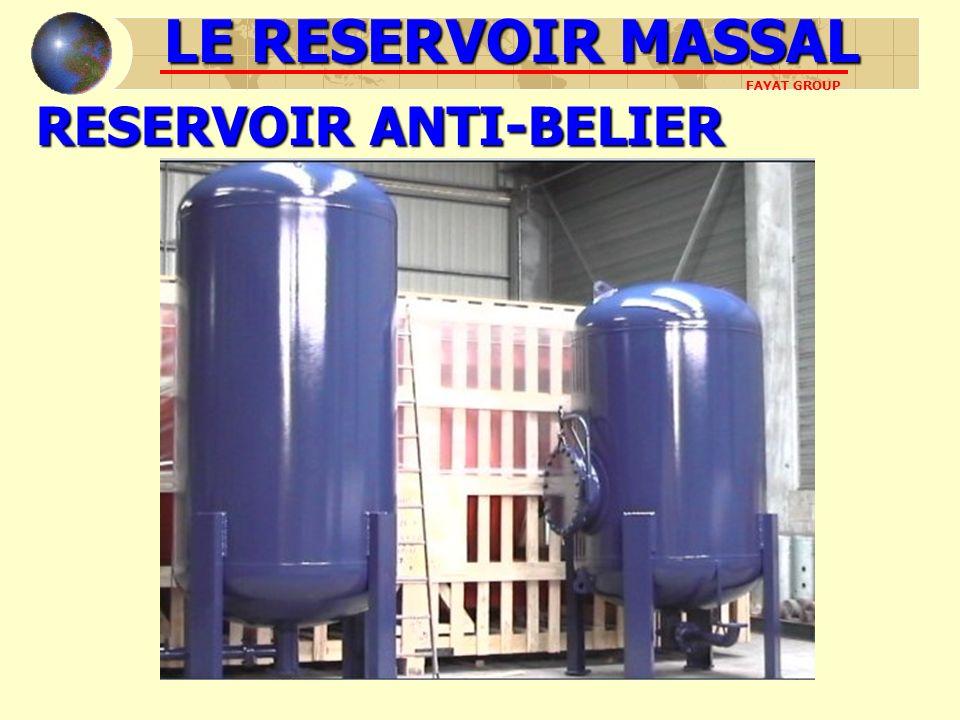 EQUIPEMENTS Niveau visuel Niveau magnétique Système par pesage « Mas-Control » LE RESERVOIR MASSAL FAYAT GROUP