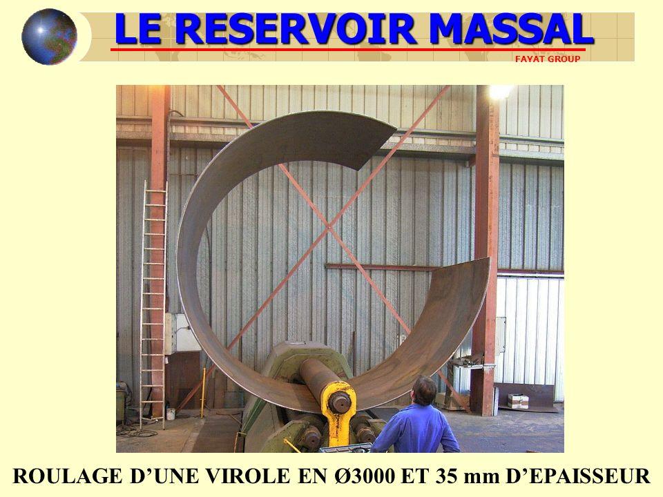 LE RESERVOIR MASSAL FAYAT GROUP ROULAGE DUNE VIROLE EN Ø3000 ET 35 mm DEPAISSEUR