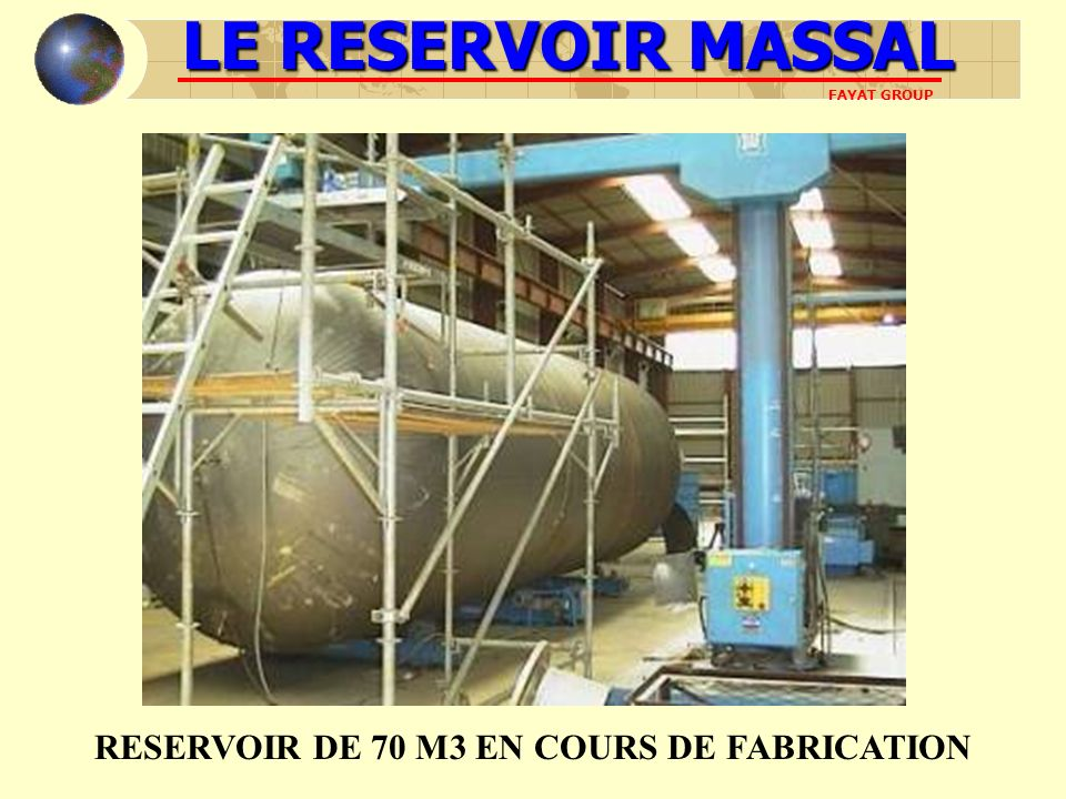 RESERVOIR DE 70 M3 EN COURS DE FABRICATION LE RESERVOIR MASSAL FAYAT GROUP