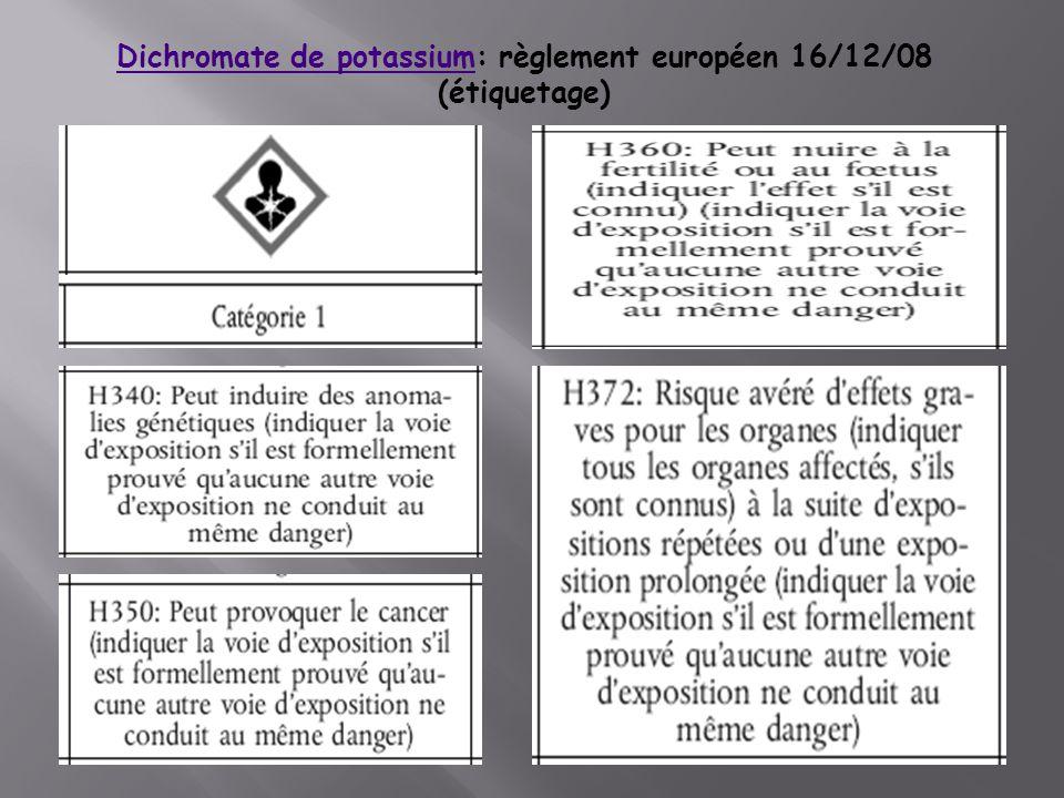 Dichromate de potassiumDichromate de potassium: règlement européen 16/12/08 (étiquetage)