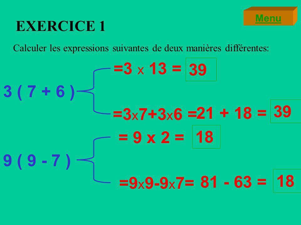 1°) Développement Exemple 2: 5 ( x + y ) = 5 x + 5 y 7 ( 4 - t ) = 7 x 4 - 7 t Ce nest pas fini .