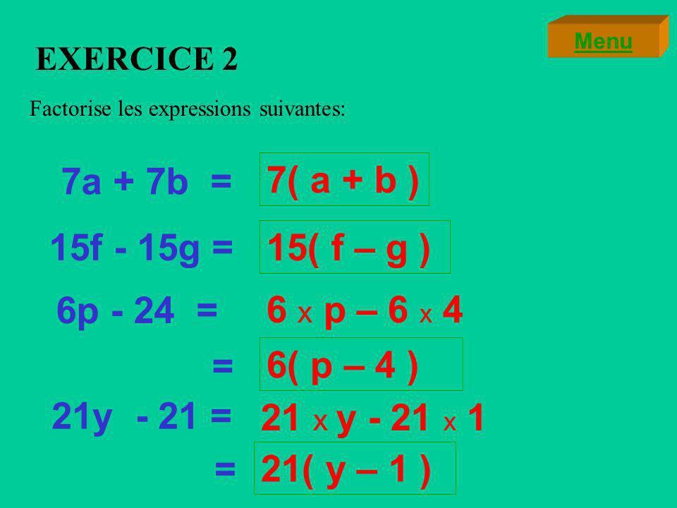 EXERCICE 1 Exécute les calculs suivants sans calculatrice et sans poser dopérations: 141 x 57 + 141 x 43 =141(57 + 43 ) 23 x 31 - 11 x 23 = 23(31 – 11) =23 x 20 14 100 = 460 = 141 x 100 = Menu