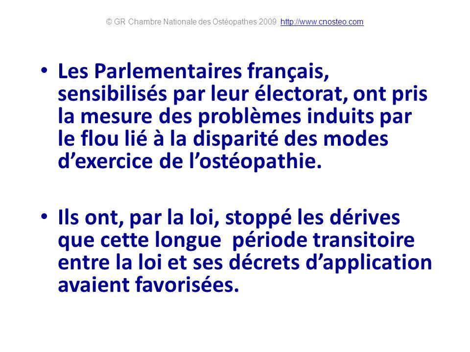 Les Parlementaires français, sensibilisés par leur électorat, ont pris la mesure des problèmes induits par le flou lié à la disparité des modes dexercice de lostéopathie.