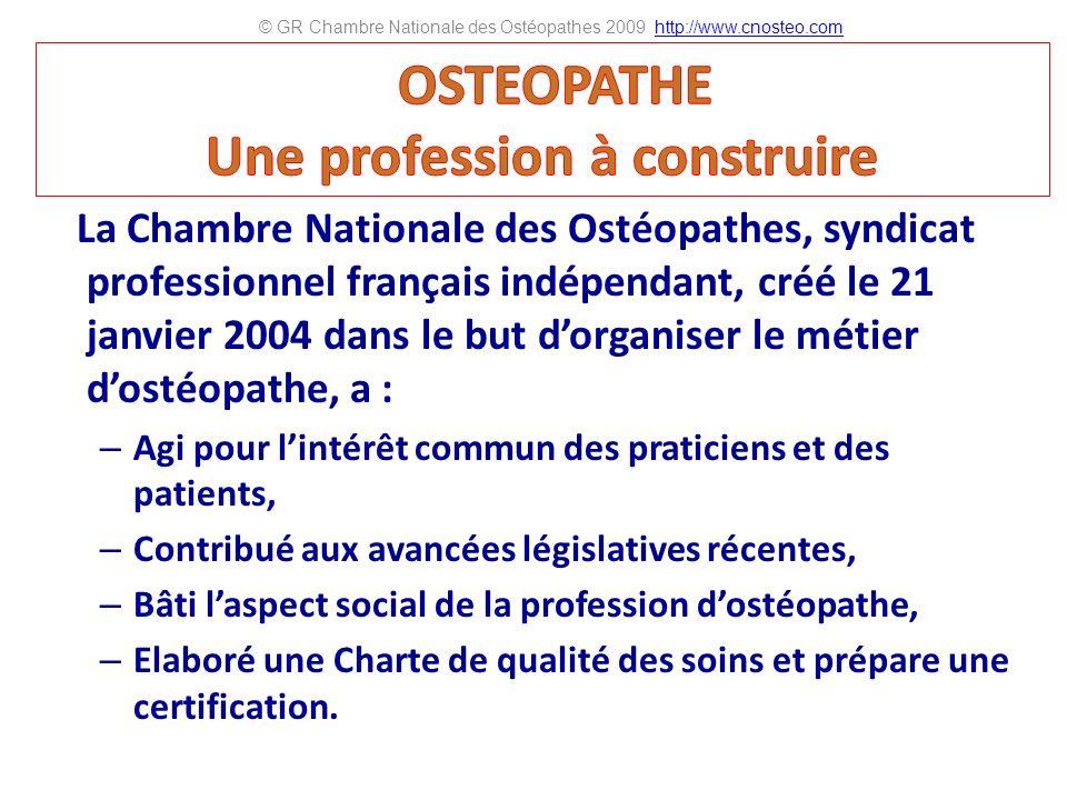 La Chambre Nationale des Ostéopathes, syndicat professionnel français indépendant, créé le 21 janvier 2004 dans le but dorganiser le métier dostéopath
