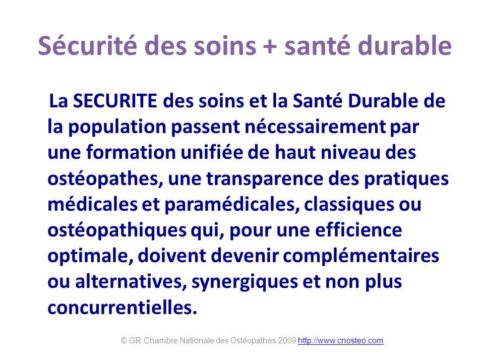 Sécurité des soins + santé durable La SECURITE des soins et la Santé Durable de la population passent nécessairement par une formation unifiée de haut