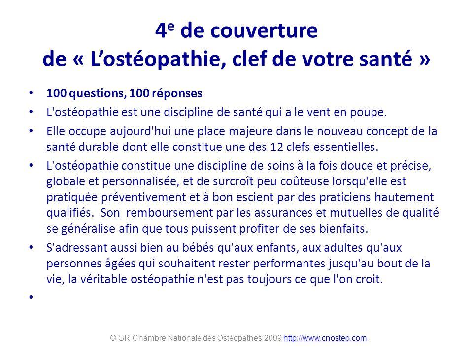 4 e de couverture de « Lostéopathie, clef de votre santé » 100 questions, 100 réponses L'ostéopathie est une discipline de santé qui a le vent en poup