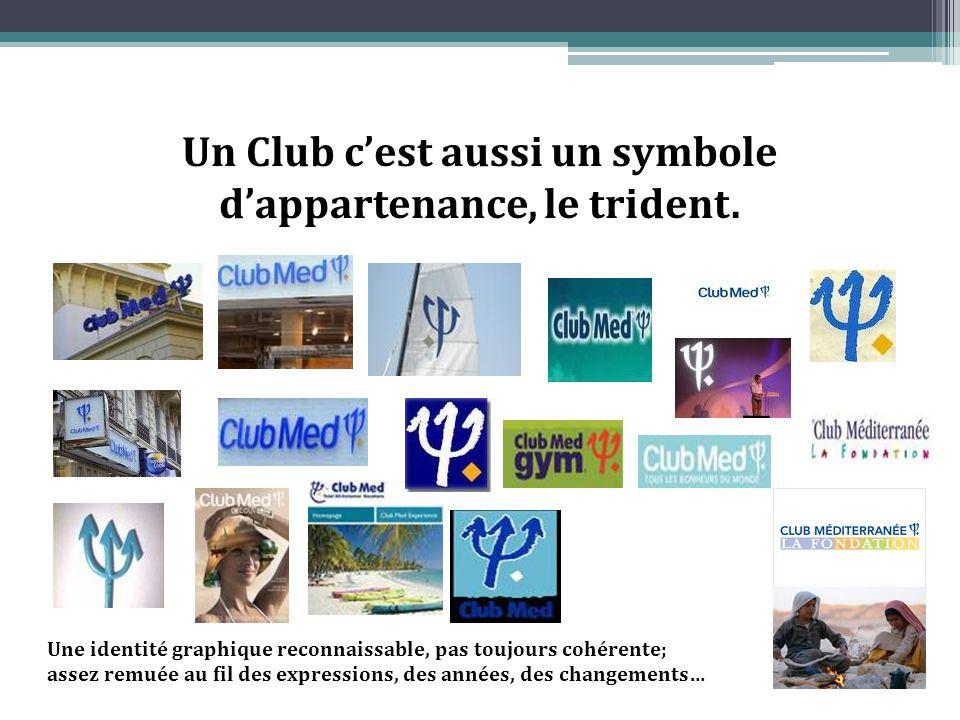 Un Club cest aussi un symbole dappartenance, le trident.