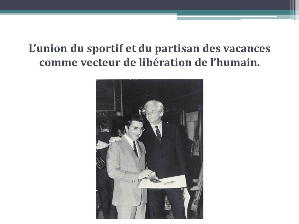 Lunion du sportif et du partisan des vacances comme vecteur de libération de lhumain.