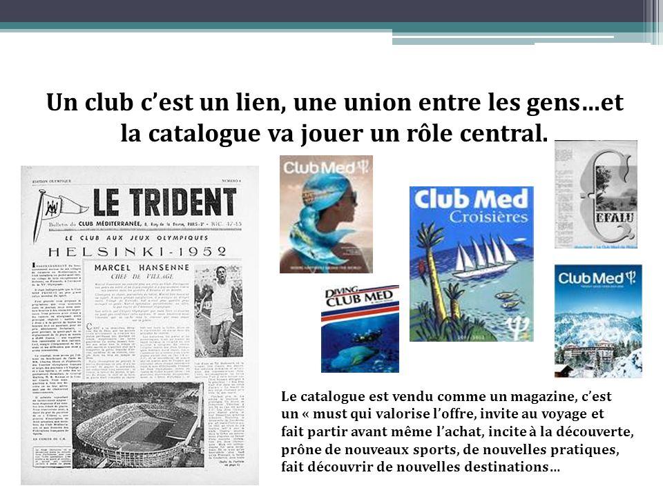 Un club cest un lien, une union entre les gens…et la catalogue va jouer un rôle central.