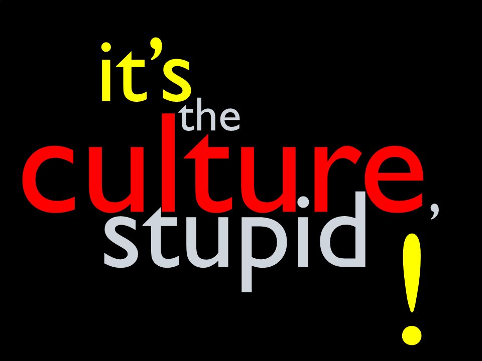 culture, its stupid the !