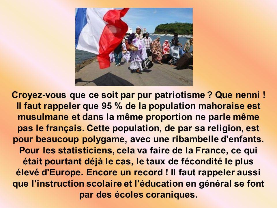 Par un référendum local, voté les yeux fermés à 95 % par une population musulmane à 95 % et ne parlant pas le français, la petite île comorienne de Mayotte (376 km2, chef-lieu Mamoudzou) vient d obtenir le statut de nouveau département « français » !