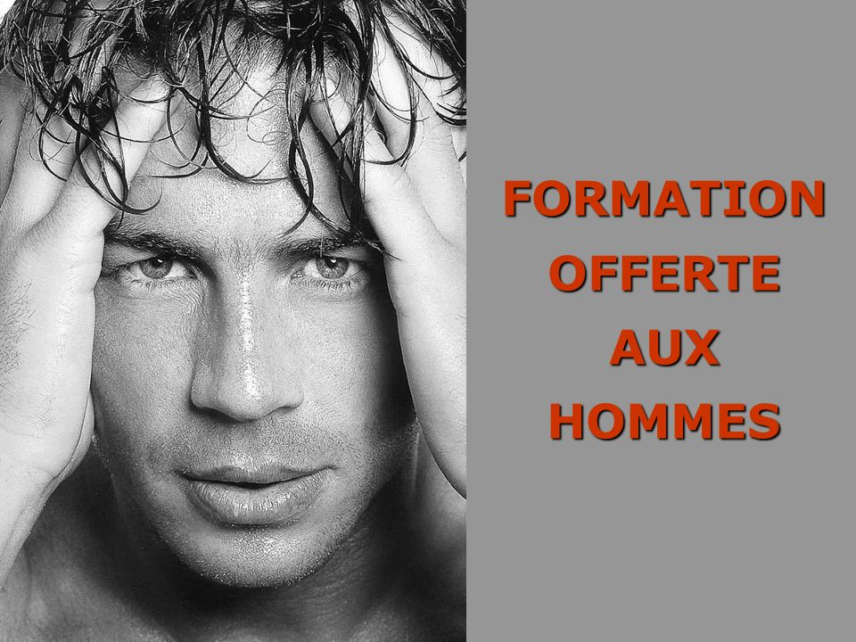 FORMATION OFFERTE AUX HOMMES