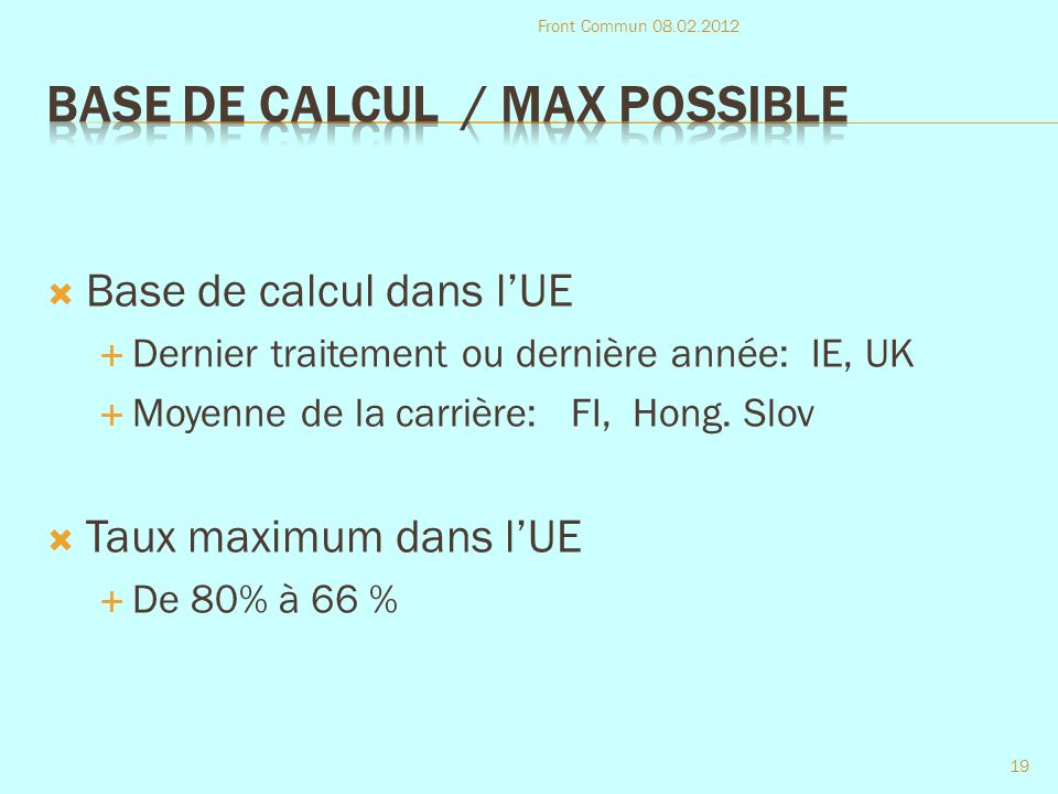 Base de calcul dans lUE Dernier traitement ou dernière année: IE, UK Moyenne de la carrière: FI, Hong.