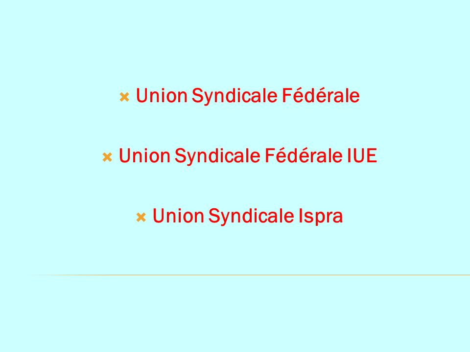 Union Syndicale Fédérale Union Syndicale Fédérale IUE Union Syndicale Ispra