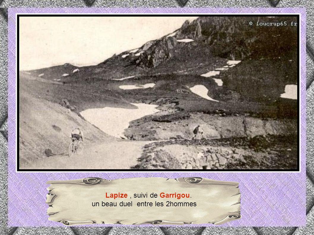 Lapize, suivi de Garrigou. un beau duel entre les 2hommes