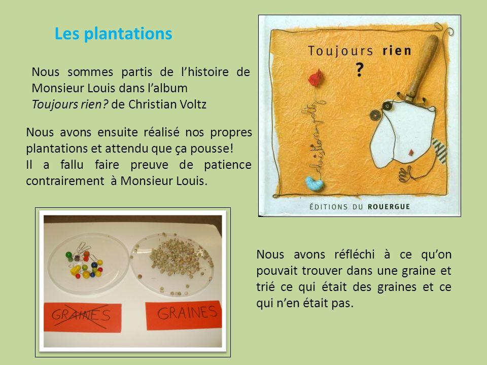 Les plantations Nous sommes partis de lhistoire de Monsieur Louis dans lalbum Toujours rien.