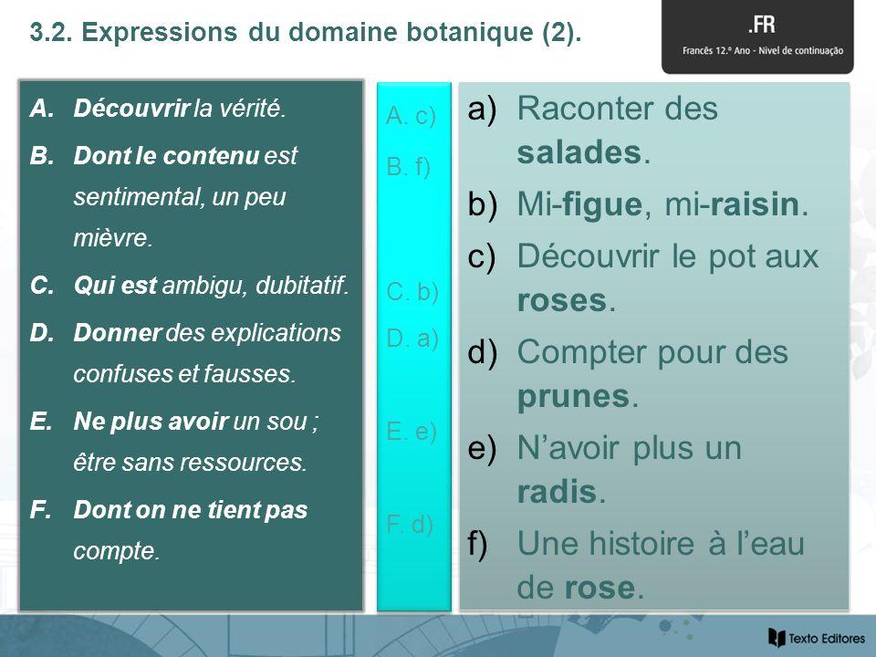 3.2. Expressions du domaine botanique (2). A.Découvrir la vérité.