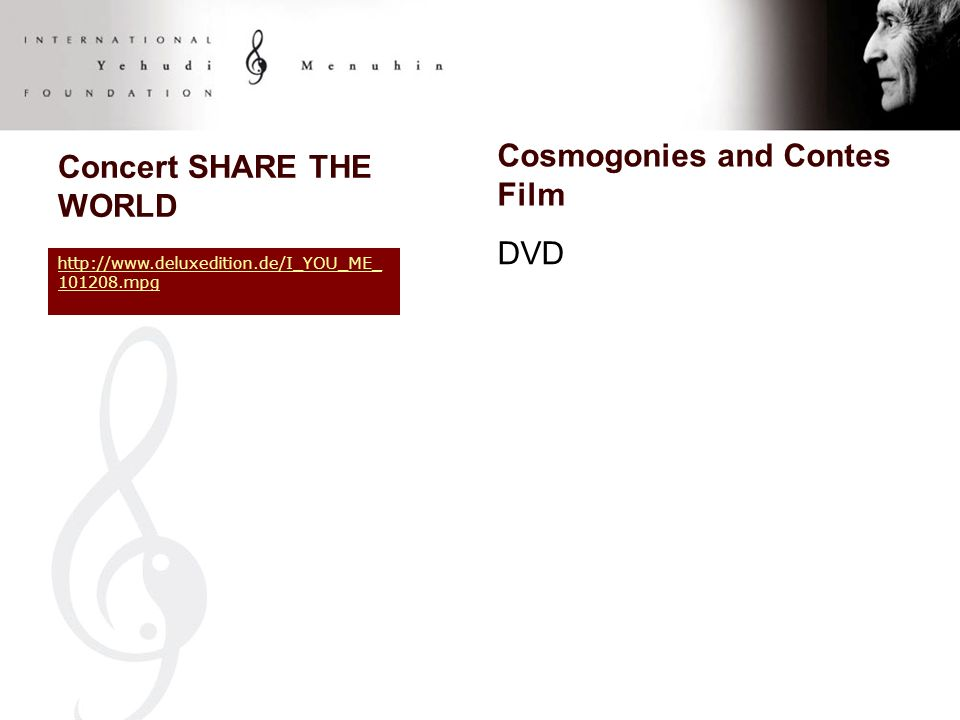 Concert SHARE THE WORLD Cosmogonies and Contes Film DVD http://www.deluxedition.de/I_YOU_ME_ 101208.mpg