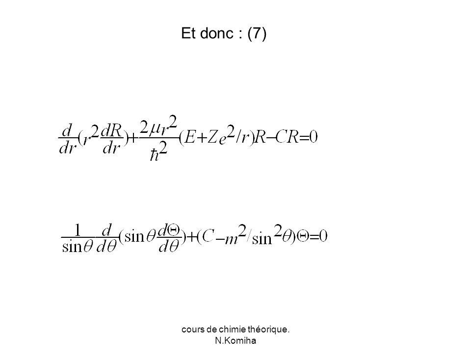 cours de chimie théorique. N.Komiha Et donc : (7)