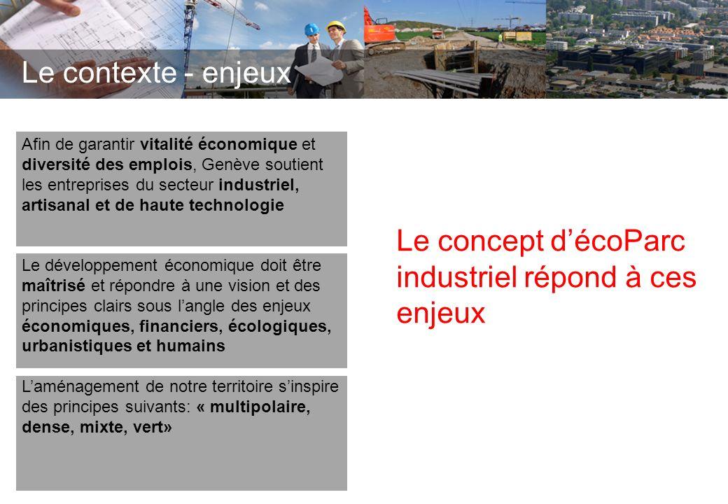 Le contexte - enjeux Afin de garantir vitalité économique et diversité des emplois, Genève soutient les entreprises du secteur industriel, artisanal e
