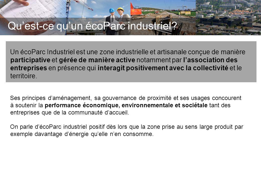 Quest-ce quun écoParc industriel? Un écoParc Industriel est une zone industrielle et artisanale conçue de manière participative et gérée de manière ac