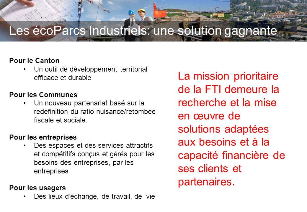 Les écoParcs Industriels: une solution gagnante Pour le Canton Un outil de développement territorial efficace et durable Pour les Communes Un nouveau