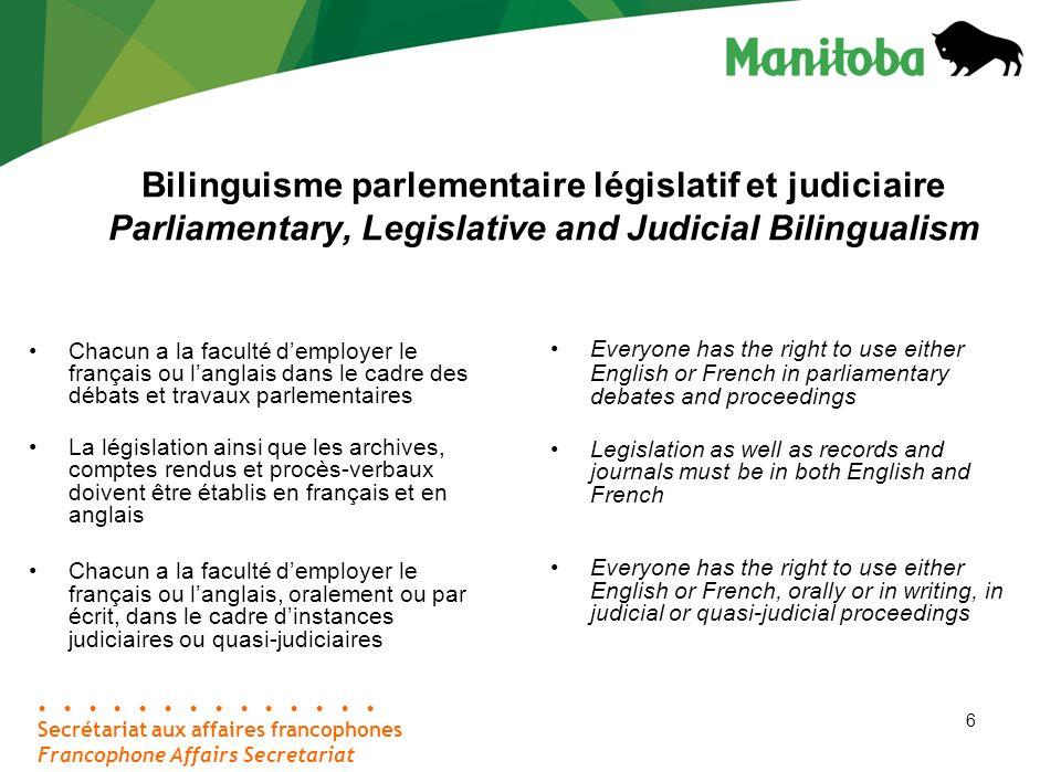 27 1992 Secrétariat aux affaires francophones Francophone Affairs Secretariat Renvoi de 1992 sur les droits linguistiques au Manitoba La Cour suprême du Canada statue que les décrets « de nature législative » sont assujettis à lobligation de bilinguisme prévue à larticle 23 de la Loi de 1870 sur le Manitoba.