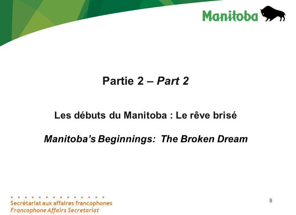 29 Secrétariat aux affaires francophones Francophone Affairs Secretariat Partie 5 a) – Part 5 (a) Développements législatifs Legislative Developments 29
