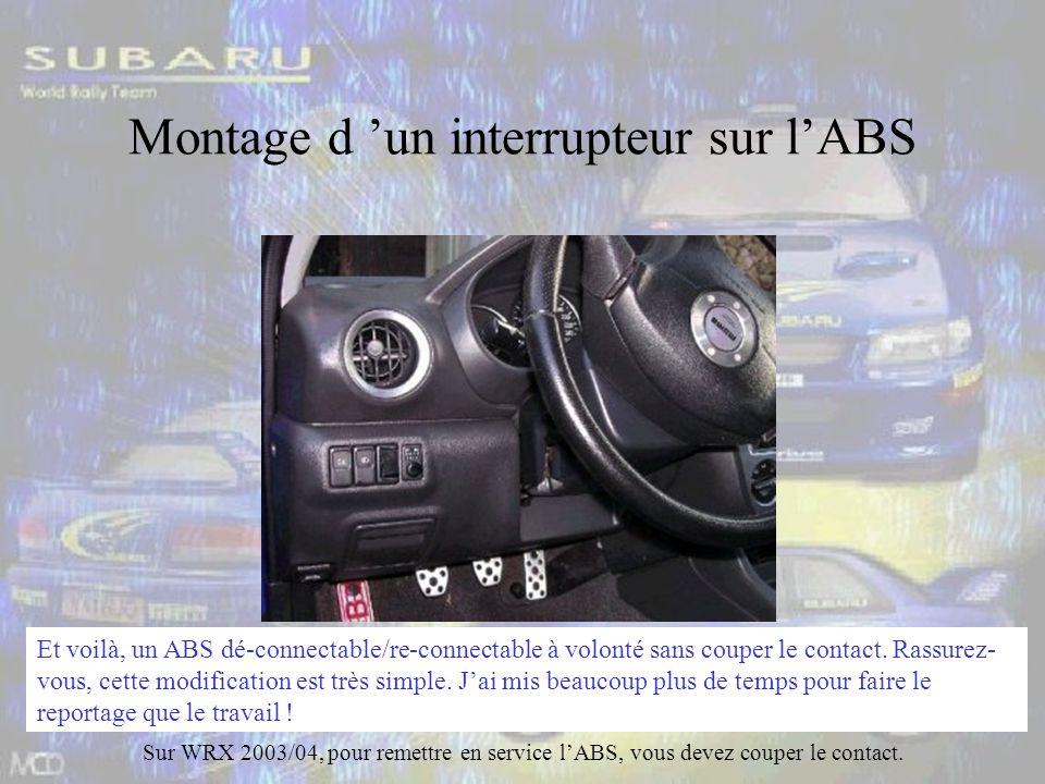 Montage d un interrupteur sur lABS Et voilà, un ABS dé-connectable/re-connectable à volonté sans couper le contact.