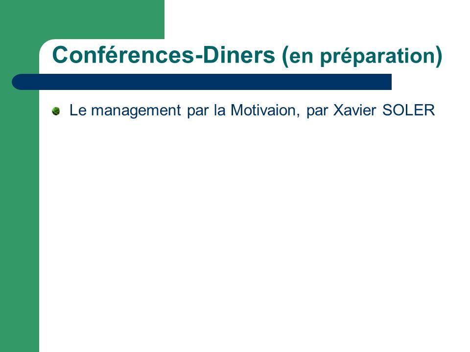 Conférences-Diners ( en préparation ) Le management par la Motivaion, par Xavier SOLER
