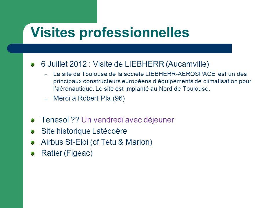 Visites professionnelles 6 Juillet 2012 : Visite de LIEBHERR (Aucamville) – Le site de Toulouse de la société LIEBHERR-AEROSPACE est un des principaux constructeurs européens déquipements de climatisation pour laéronautique.