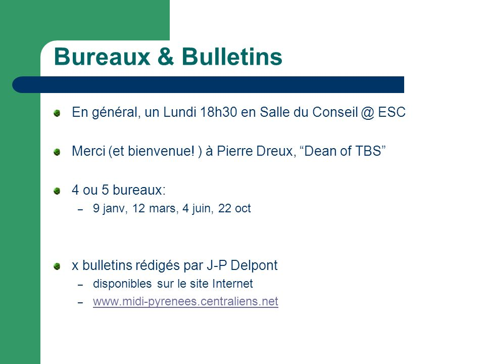 Bureaux & Bulletins En général, un Lundi 18h30 en Salle du Conseil @ ESC Merci (et bienvenue.