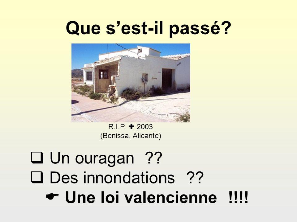 Que sest-il passé? R.I.P. 2003 (Benissa, Alicante) Un ouragan ?? Des innondations ?? Une loi valencienne !!!!