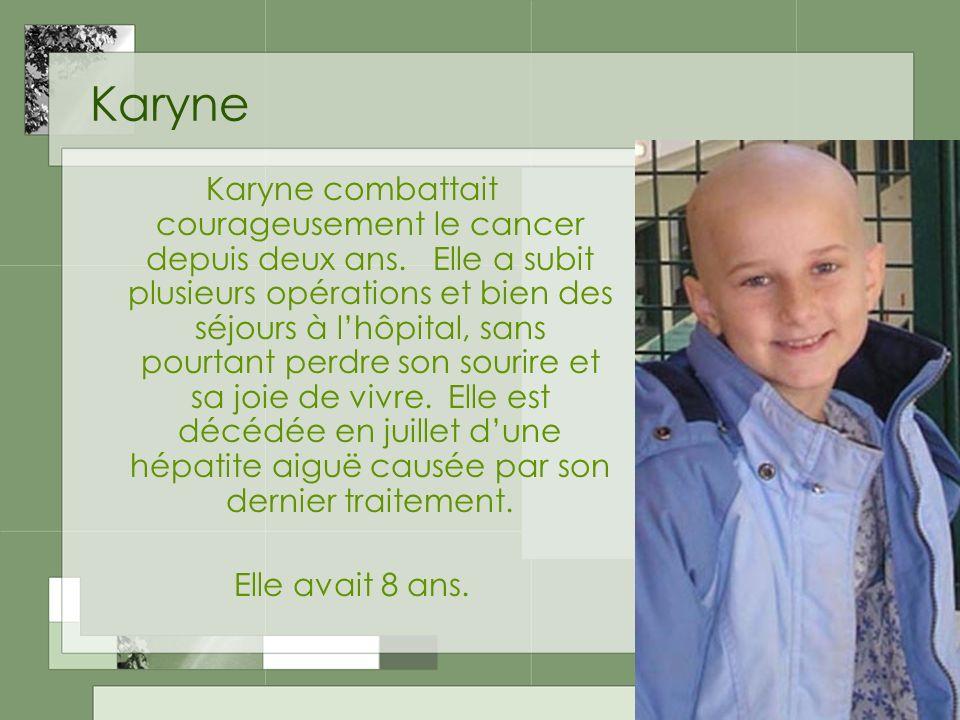 Karyne Karyne combattait courageusement le cancer depuis deux ans.