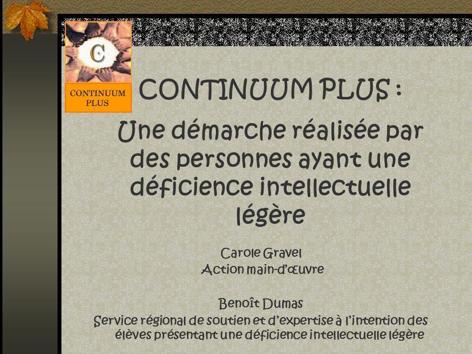 Carole Gravel Action main-dœuvre Benoît Dumas Service régional de soutien et dexpertise à lintention des élèves présentant une déficience intellectuel