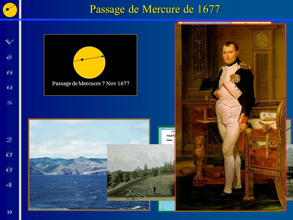 19 Passage de Mercure de 1677 Passage de Mercucre 7 Nov 1677