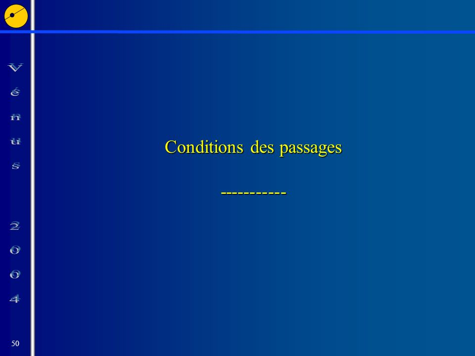 50 Conditions des passages -----------