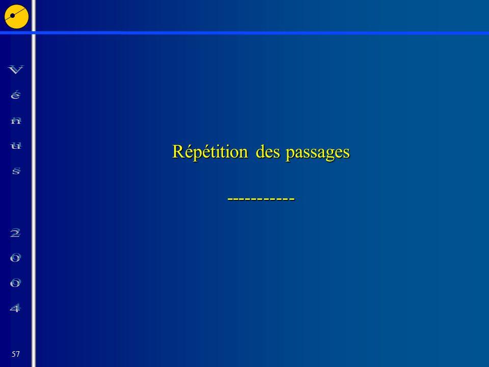 57 Répétition des passages -----------