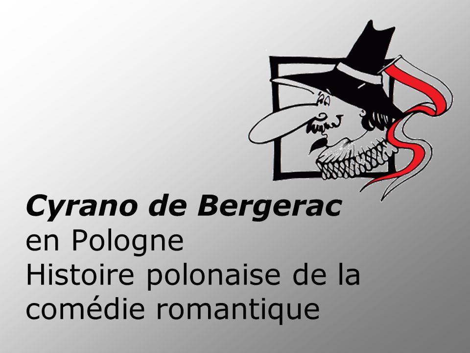 Cyrano de Bergerac en Pologne Histoire polonaise de la comédie romantique