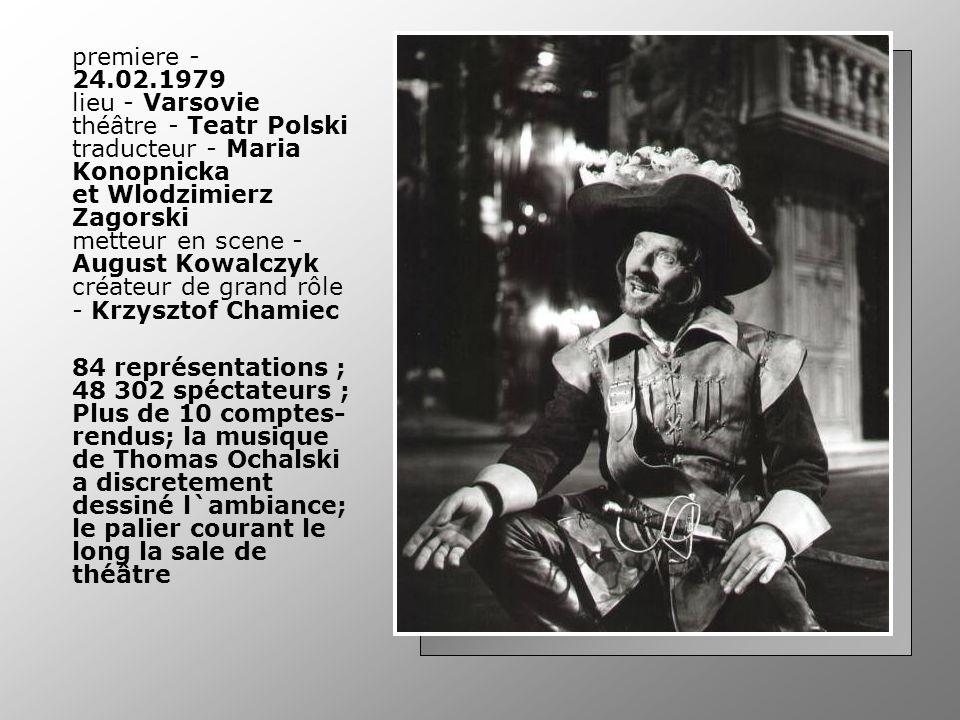 premiere - 24.02.1979 lieu - Varsovie théâtre - Teatr Polski traducteur - Maria Konopnicka et Wlodzimierz Zagorski metteur en scene - August Kowalczyk