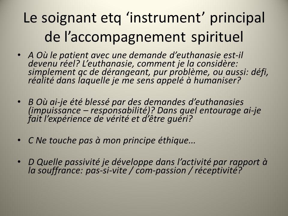 Le soignant etq instrument principal de laccompagnement spirituel A Où le patient avec une demande deuthanasie est-il devenu réel.