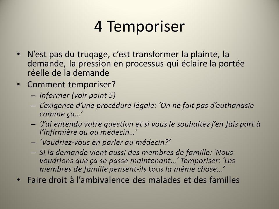 4 Temporiser Nest pas du truqage, cest transformer la plainte, la demande, la pression en processus qui éclaire la portée réelle de la demande Comment temporiser.